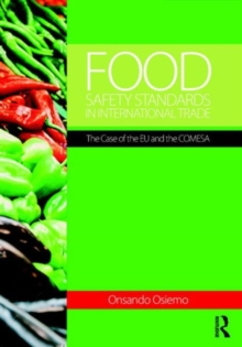 Food Safety Standards in International Trade : The Case of the EU and the Comesa, Hardback Book