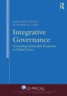 Integrative Governance: Generating Sustainable Responses to Global Crises, Hardback Book