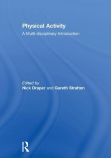 Physical Activity : A Multi-disciplinary Introduction, Hardback Book