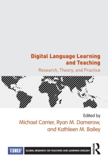 Digital Language Learning and Teaching : Research, Theory, and Practice, Paperback / softback Book