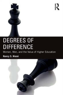 Degrees of Difference : Women, Men, and the Value of Higher Education, Paperback Book