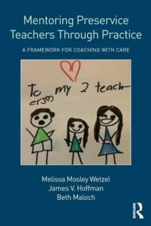 Mentoring Preservice Teachers Through Practice : A Framework for Coaching with CARE, Paperback / softback Book