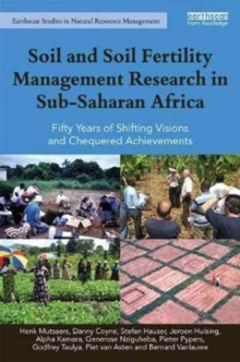 Soil and Soil Fertility Management Research in Sub-Saharan Africa : Fifty Years of Shifting Visions and Chequered Achievements, Hardback Book