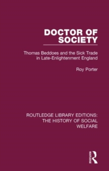 Doctor of Society : Tom Beddoes and the Sick Trade in Late-Enlightenment England, Hardback Book