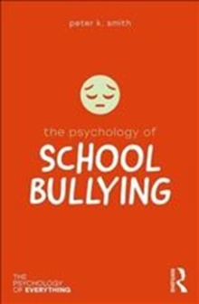 The Psychology of School Bullying, Hardback Book