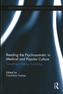 Reading the Psychosomatic in Medical and Popular Culture : Something. Nothing. Everything, Hardback Book