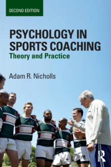 Psychology in Sports Coaching : Theory and Practice, Paperback / softback Book