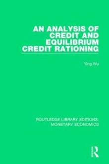 An Analysis of Credit and Equilibrium Credit Rationing, Paperback / softback Book
