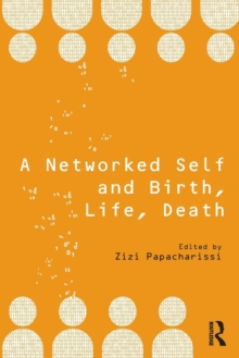 A Networked Self and Birth, Life, Death, Paperback / softback Book