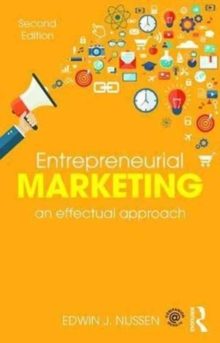 Entrepreneurial Marketing : An Effectual Approach, Paperback Book