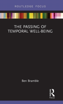 The Passing of Temporal Well-Being, Hardback Book