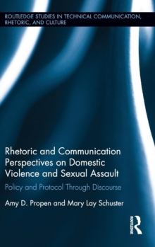Rhetoric and Communication Perspectives on Domestic Violence and Sexual Assault : Policy and Protocol Through Discourse, Hardback Book
