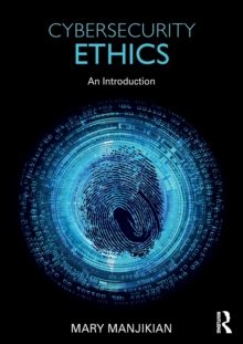Cybersecurity Ethics : An Introduction, Paperback / softback Book