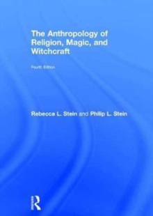 The Anthropology of Religion, Magic, and Witchcraft, Hardback Book