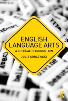English Language Arts : A Critical Introduction, Paperback Book