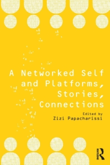 A Networked Self and Platforms, Stories, Connections, Paperback / softback Book