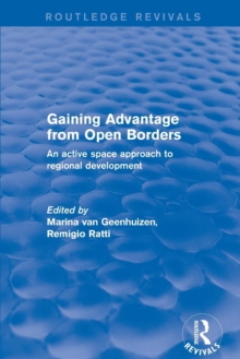 Revival: Gaining Advantage from Open Borders (2001) : An Active Space Approach to Regional Development, Paperback / softback Book