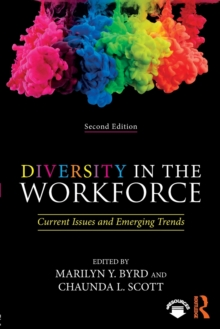 Diversity in the Workforce : Current Issues and Emerging Trends, Paperback / softback Book