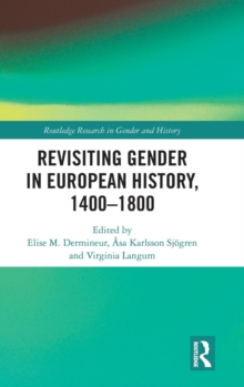 Revisiting Gender in European History, 1400-1800, Hardback Book