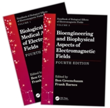 Handbook of Biological Effects of Electromagnetic Fields, Fourth Edition - Two Volume Set, Hardback Book