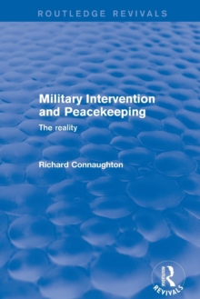 Revival: Military Intervention and Peacekeeping: The Reality (2001) : The Reality, Paperback / softback Book