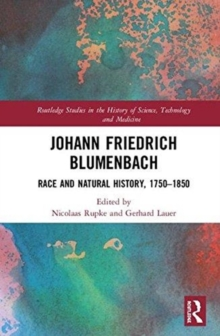 Johann Friedrich Blumenbach : Race and Natural History, 1750-1850, Hardback Book