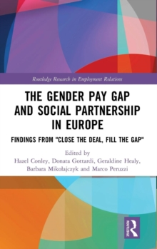 "The Gender Pay Gap and Social Partnership in Europe : Findings from ""Close the Deal, Fill the Gap"", Hardback Book"