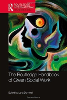 The Routledge Handbook of Green Social Work, Hardback Book