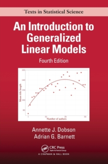 An Introduction to Generalized Linear Models, Fourth Edition, Paperback / softback Book