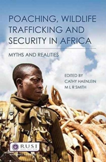 Poaching, Wildlife Trafficking and Security in Africa : Myths and Realities, Paperback / softback Book