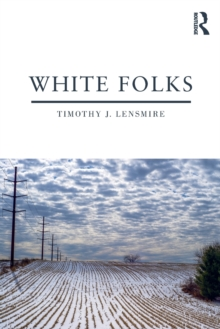 White Folks : Race and Identity in Rural America, Paperback / softback Book