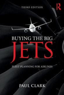 Buying the Big Jets : Fleet Planning for Airlines, Paperback Book