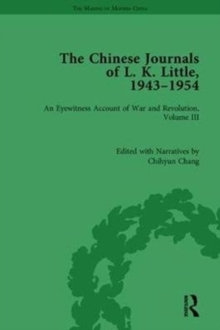 The Chinese Journals of L.K. Little, 1943-54 : An Eyewitness Account of War and Revolution, Volume III, Hardback Book