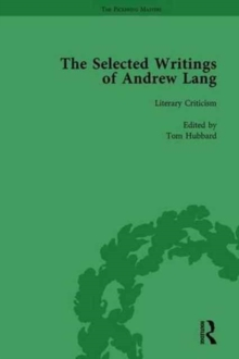 The Selected Writings of Andrew Lang : Volume III: Literary Criticism, Hardback Book
