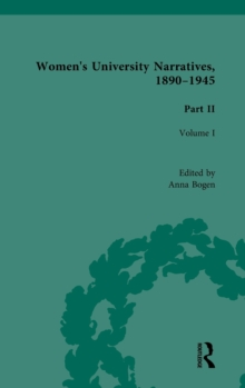 Women's University Narratives, 1890-1945, Part II : Volume I, Hardback Book
