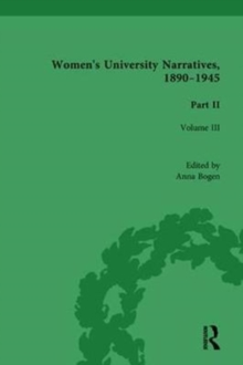 Women's University Narratives, 1890-1945, Part II : Volume IV, Hardback Book