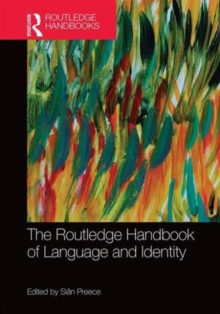 The Routledge Handbook of Language and Identity, Hardback Book