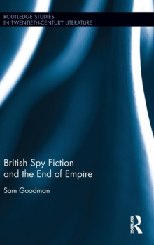 British Spy Fiction and the End of Empire, Hardback Book