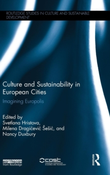 Culture and Sustainability in European Cities : Imagining Europolis, Hardback Book