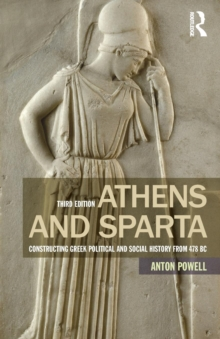 Athens and Sparta : Constructing Greek Political and Social History from 478 BC, Paperback / softback Book