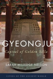 Gyeongju : The Capital of Golden Silla, Hardback Book