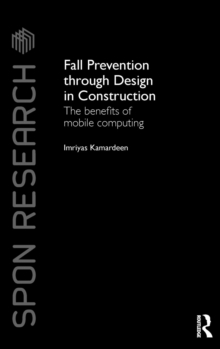 Fall Prevention Through Design in Construction : The Benefits of Mobile Computing, Hardback Book