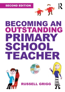 Becoming an Outstanding Primary School Teacher, Paperback Book
