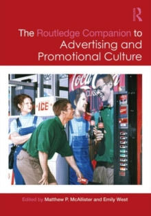 The Routledge Companion to Advertising and Promotional Culture, Paperback / softback Book