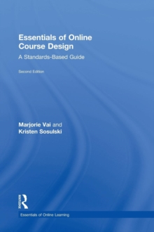 Essentials of Online Course Design : A Standards-Based Guide, Hardback Book
