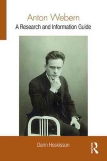 Anton Webern : A Research and Information Guide, Hardback Book
