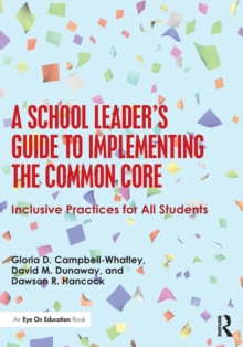 A School Leader's Guide to Implementing the Common Core : Inclusive Practices for All Students, Paperback Book
