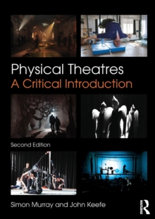 Physical Theatres : A Critical Introduction, Paperback Book