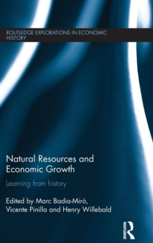 Natural Resources and Economic Growth : Learning from History, Hardback Book