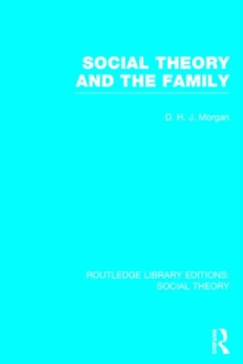 Social Theory and the Family, Hardback Book